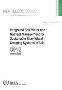 Integrated Soil, Water and Nutrient Management for Sustainable Rice-wheat Cropping Systems in Asia