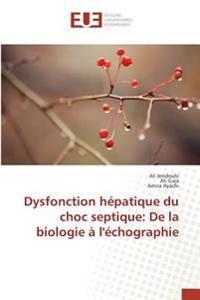 Dysfonction hépatique du choc septique: De la biologie à l'échographie
