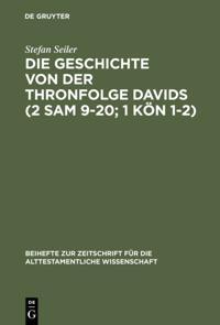 Die Geschichte von der Thronfolge Davids (2 Sam 9-20; 1 Kon 1-2)
