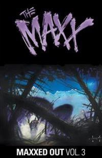 The Maxx: Maxxed Out, Vol. 3
