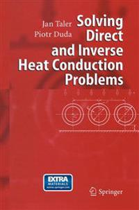 Solving Direct and Inverse Heat Conduction Problems