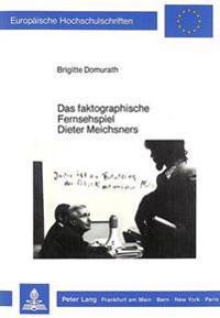 Das Faktographische Fernsehspiel Dieter Meichsners