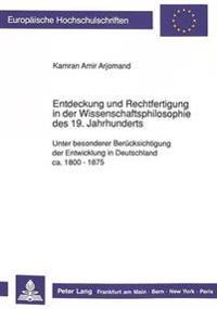Entdeckung Und Rechtfertigung in Der Wissenschaftsphilosophie Des 19. Jahrhunderts: Unter Besonderer Beruecksichtigung Der Entwicklung in Deutschland
