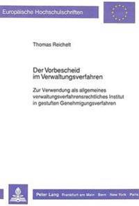 Der Vorbescheid Im Verwaltungsverfahren: Zur Verwendung ALS Allgemeines Verwaltungsverfahrensrechtliches Institut in Gestuften Genehmigungsverfahren