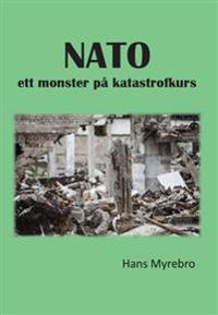 NATO : ett monster på katastrofkurs