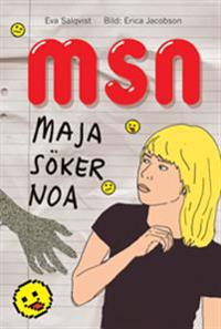 MSN - Maja söker Noa