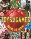 Children Like Us: Toys and Games Around the World