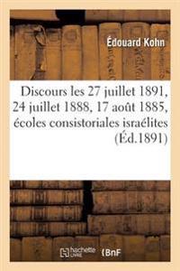 Discours Prononces, 27 Juillet 1891, 24 Juillet 1888, 17 Aout 1885, Ecoles Consistoriales Israelites