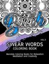Swear Words Coloring Book Vol.3: Mandala Coloring Books for Relaxation Meditation and Creativity
