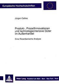 Produkt-, Prozessinnovationen Und Technologieintensive Gueter Im Aussenhandel