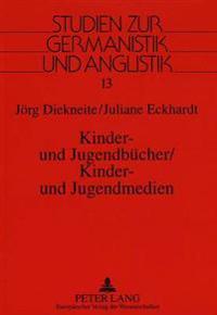 Kinder- Und Jugendbuecher / Kinder- Und Jugendmedien: Auswahlbibliographie Der Buchpublikationen