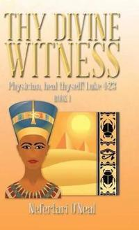 Thy Divine Witness: Physican, Heal Thyself! Luke 4:23