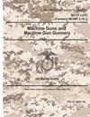 Marine Corps Tactical Publication McTp 3-01c (Formerly McWp 3-15.1) Machine Guns and Machine Gun Gunnery 2 May 2016