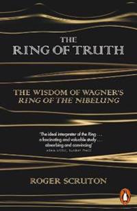 Ring of truth - the wisdom of wagners ring of the nibelung