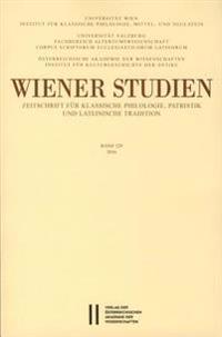 Wiener Studien. Zeitschrift Fur Klassische Philologie, Patristik Und Lateinische Tradition / Wiener Studien Band 129/2016: Zeitschrift Fur Klassische