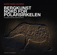 Bergkunst nord for Polarsirkelen - Bjørn Hebba Helberg pdf epub