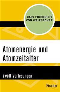 Atomenergie und Atomzeitalter