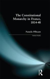 The Constitutional Monarchy in France 1814-48