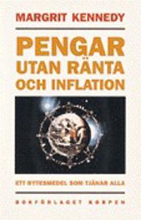 Pengar utan ränta och inflation : ett bytesmedel som tjänar alla