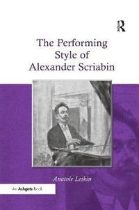 The Performing Style of Alexander Scriabin
