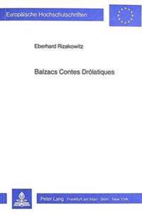 Balzacs Contes Drolatiques: Der Junge Balzac VOR Dem Entstehen Der Comedie Humaine. Unterhaltung ALS Wirkungsabsicht Durch Literatur
