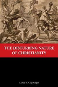 The Disturbing Nature of Christianity
