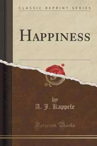 Happiness (Classic Reprint)