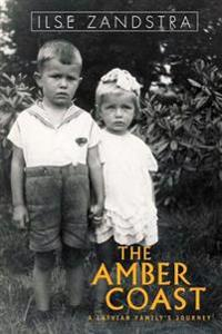 The Amber Coast: A Latvian Family's Journey