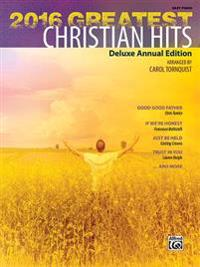 2016 Greatest Christian Hits: Deluxe Annual Edition
