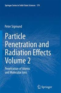 Particle Penetration and Radiation Effects Volume 2