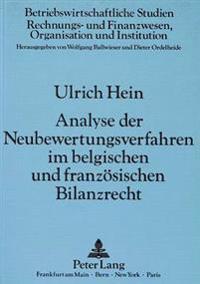 Analyse Der Neubewertungsverfahren Im Belgischen Und Franzoesischen Bilanzrecht