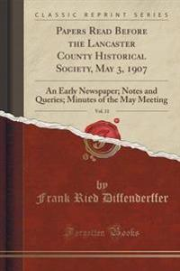 Papers Read Before the Lancaster County Historical Society, May 3, 1907, Vol. 11
