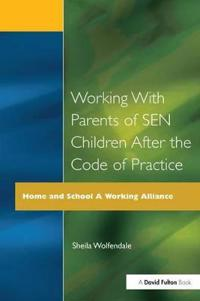 Working with Parents of Sen Children After the Code of Practice