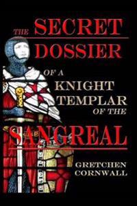 Secret Dossier of a Knight Templar