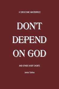 Don't Depend on God