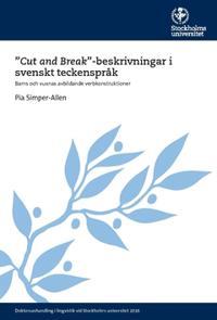 """""""Cut and Break""""-beskrivningar i svenskt teckenspråk : barns och vuxnas avbildande verbkonstruktioner"""