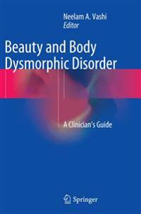 Beauty and Body Dysmorphic Disorder: A Clinician's Guide