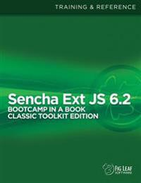 Sencha Ext Js 6 Bootcamp in a Book: Classic Toolkit Edition