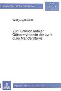 Zur Funktion Antiker Goettermythen in Der Lyrik Osip Mandel'stams