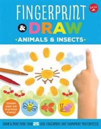 Fingerprint & Draw: Animals & Insects: Draw & Paint More Than 25 Cool Fingerprint and Thumbprint Masterpieces