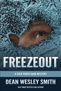 Freezeout: A Cold Poker Gang Mystery Novel