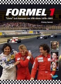 """Formel 1 : """"Lövis"""" och kampen om VM-titeln 1979-1991"""