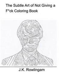 The Subtle Art of Not Giving A F*Ck Coloring Book