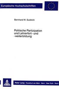 Politische Partizipation Und Lehrerfort- Und -Weiterbildung: Ein Politisch-Paedagogischer Diskussionsbeitrag Zur Partizipationsforschung