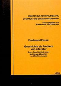 Geschichte ALS Problem Von Literatur: Das -Geschichtsdrama- Bei Howard Brenton Und Rolf Hochhuth