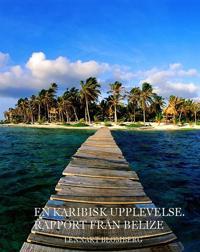 En Karibisk upplevelse. Rapport från Belize