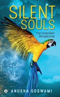 Silent Souls: The Unspoken Perspective