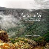Across the Veil: Poems and Photographs for Times of Change