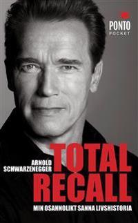 Total Recall : min osannolikt sanna livshistoria