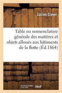 Table Ou Nomenclature Generale Des Matieres Et Objets Alloues Aux Batiments de la Flotte